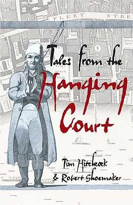 Tales from the Hanging Court By Hitchcock, Tim/ Shoemaker, Robert