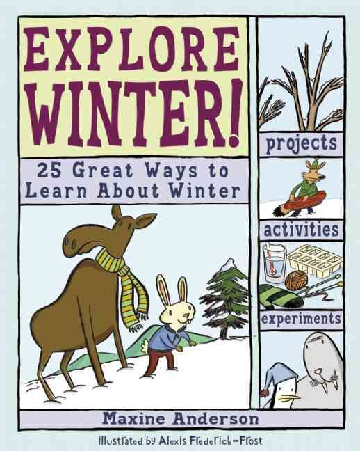 Explore Winter! By Anderson, Maxine/ Frederick-Frost, Alexis (ILT)